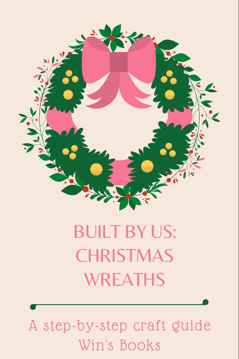 Built By Us: Chrsitmas Wreaths