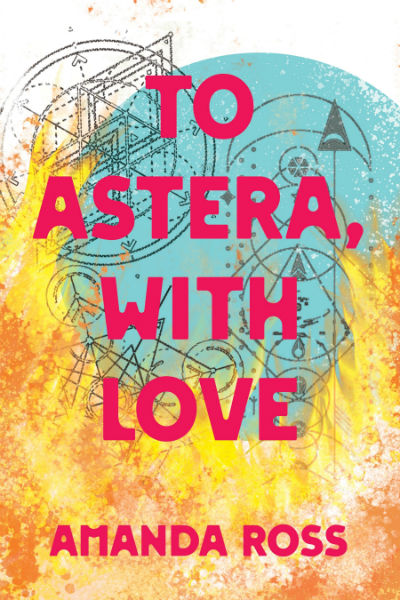 To Astera, With Love by Amanda Ross