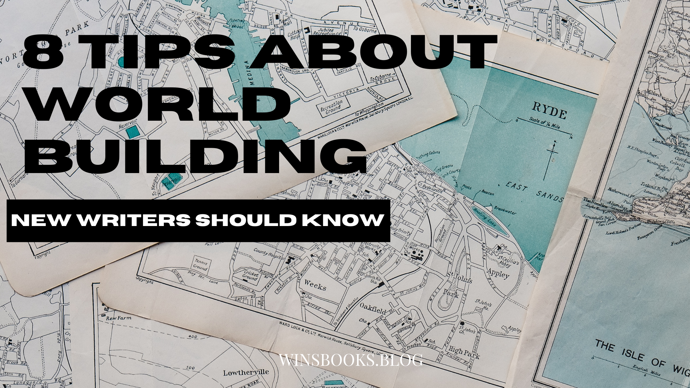 8 Tips About World Building New Writers Should Know