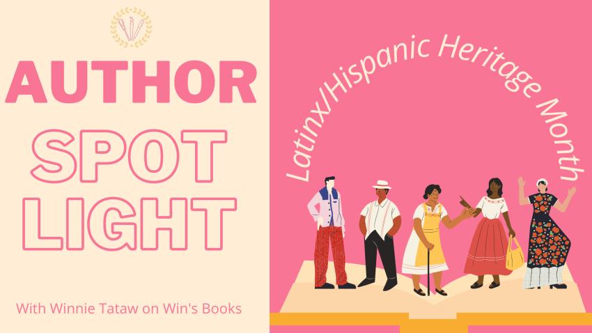Latinx/Hispanic Heritage Month Win's Books Author Spotlight