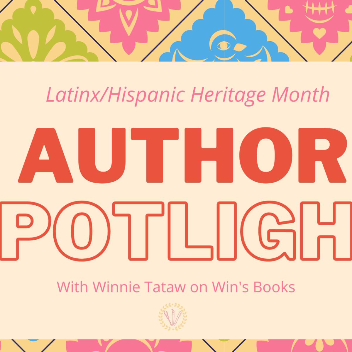 Latinx/Hispanic Heritage Month Author Spotlight on Win's Books