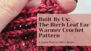 The Birch Leaf Ear Warmer Crochet Built By Us on Win's Books