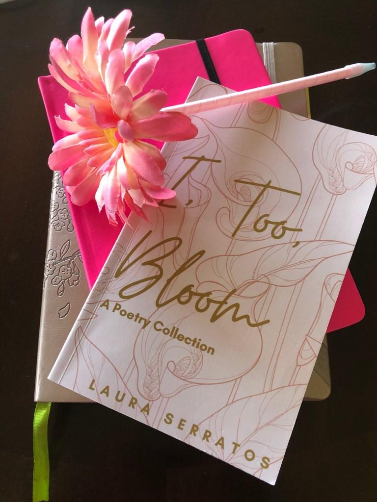 I, too, Bloom Paperback – April 22, 2021 by Laura Serratos (Author)