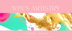 Win's Artistry Coming Soon